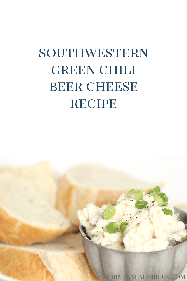 Southwestern Green Chili Beer Cheese Recipe