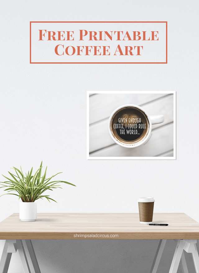 http://www.shrimpsaladcircus.com/wp-content/uploads/2015/03/Free-Printable-Coffee-Art-640x880.png