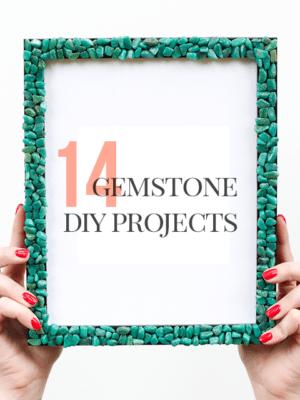 14 Gemstone DIYs to Try Today thumbnail