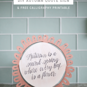 DIY Autumn Quote Sign + Free Calligraphy Printable