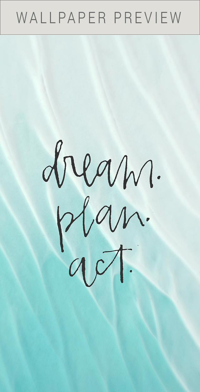 preview-hand-lettered-free-phone-wallpaper-by-shrimp-salad-circus-dream-plan-act
